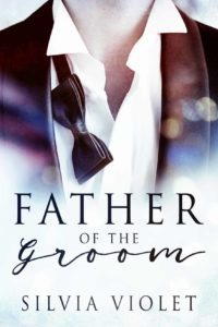 Book Cover, Father Of the Groom by Silvia Violet