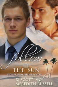 Gay romance book cover for follow the sun by rj scott and Meredith Russel