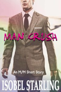 gay romance book cover of Man Crush by Isobel Starliing