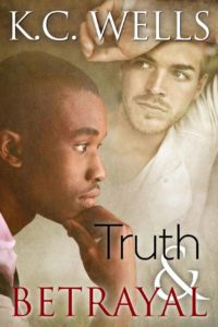 gay romance book cover; Truth & Betrayal by K.C. Wells; biracial gay couple